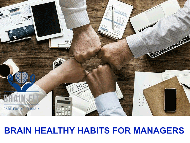 BRAIN HEALTHY HABITS FOR MANAGERS
